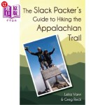 【中商海外直订】The Slack Packer's Guide to Hiking the Appalachian