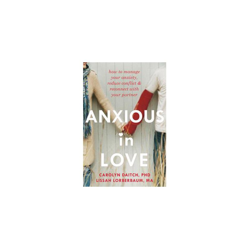 【预订】Anxious in Love: How to Manage Your Anxiety, Reduce Conflict, & Reconnect with Your Partner 预订商品,需要1-3个月发货,非质量问题不接受退换货。