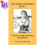 【中商海外直订】Your Swash Is Unbuckled: Book 2