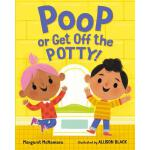 【预订】Poop or Get Off the Potty!