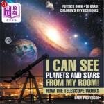 【中商海外直订】I Can See Planets and Stars from My Room! How The T