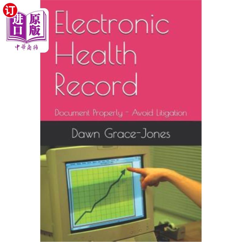 【中商海外直订】Electronic Health Record: Document Properly - Avoid Litigation