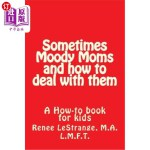 【中商海外直订】Sometimes Moody Moms and how to deal with them: A H