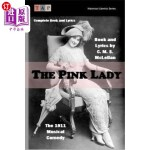 【中商海外直订】The Pink Lady: The 1911 Musical Comedy: Complete Bo