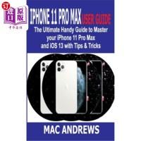 【中商海外直订】iPhone 11 Pro Max User Guide: The Ultimate Handy Gu