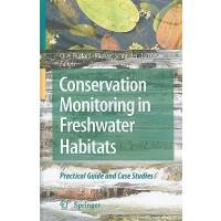 【预订】Conservation Monitoring in Freshwater Habitats: A Pract