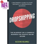 【中商海外直订】Dropshipping: The Blueprint on E-Commerce Business