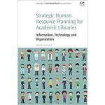 【预订】Strategic Human Resource Planning for Academic Librarie