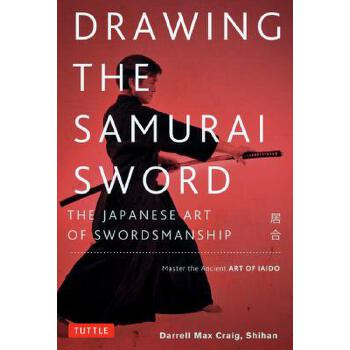 【预订】Drawing the Samurai Sword: The Japanese Art of Swordsmanship; Master the Ancient Art of Iaido 预订商品,需要1-3个月发货,非质量问题不接受退换货。