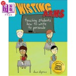 【中商海外直订】Twisting Arms: Teaching Students How to Write to Pe