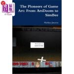 【中商海外直订】The Pioneers of Game Art: From Arsdoom to Simbee