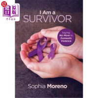 【中商海外直订】I Am a Survivor: Saying No More to Domestic Violenc