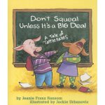 【预订】Don't Squeal Unless It's a Big Deal: A Tale of Tattleta
