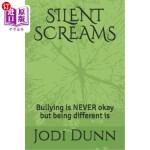 【中商海外直订】Silent Screams: Bullying Is Never Okay But Being Di