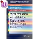 【中商海外直订】Wear Prediction on Total Ankle Replacement: Effect