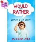 【中商海外直订】Would You Rather Book for Kids: The Ultimate Intera