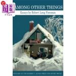 【中商海外直订】Among Other Things: Essays