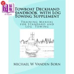 【中商海外直订】Towboat Deckhand Handbook - Log Tow Supplement: Inc