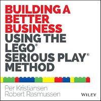 英文原版 玩出伟大企业:如何用乐高积木实现商业创新 Building A Better Business Using T