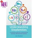 【中商海外直订】Understanding Stepfamilies: A Practical Guide for P