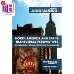 【中商海外直订】North America and Spain: Transversal Perspectives -