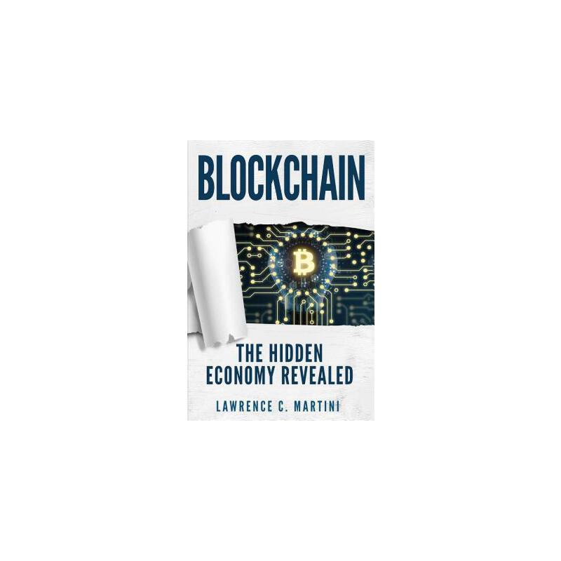 【预订】Blockchain: What Is and How It Could Change Our Lives: The Hidden Economy Revealed 预订商品,需要1-3个月发货,非质量问题不接受退换货。