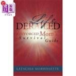 【中商海外直订】Life Derailed: A Divorced Mom's Survival Guide