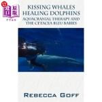 【中商海外直订】Kissing Whales Healing Dolphins: Aquacranial Therap