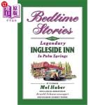 【中商海外直订】Bedtime Stories of the Legendary Ingleside Inn in P