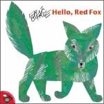 【旧书二手书9成新】Hello Red Fox 嗨,红狐狸! 英文原版 Eric Carle(艾瑞・卡尔) 97806