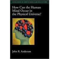 【预订】How Can the Human Mind Occur in the Physical Universe?