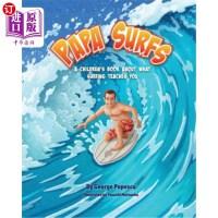 【中商海外直订】Papa Surfs: A children's book about what surfing te