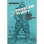 【预订】The Problem with Pilots: How Physicians, Engineers, and