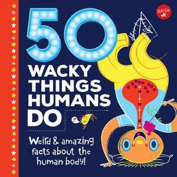 【预订】50 Wacky Things Humans Do: Weird & Amazing Facts about the Human Body! 预订商品,需要1-3个月发货,非质量问题不接受退换货。
