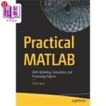 【中商海外直订】Practical MATLAB: With Modeling, Simulation, and Pr