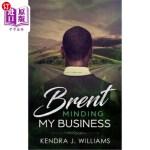 【中商海外直订】Brent: Minding My Business