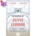 【中商海外直订】In Search of Deeper Learning: The Quest to Remake t