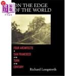 【中商海外直订】On the Edge of the World: Four Architects in San Fr