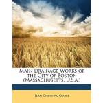 【预订】Main Drainage Works of the City of Boston (Massachusett