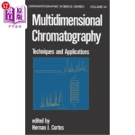 【中商海外直订】Multidimensional Chromatography: Techniques and App