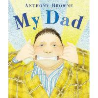 【现货】英文原版 My Dad 我爸爸 安东尼布朗经典原版童书【0-3岁宝宝入门绘本】