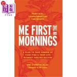 【中商海外直订】Me First in the Mornings: A Plan to Take Charge of