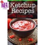 【中商海外直订】Ketchup Recipes: The Ultimate Guide