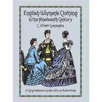 English Women's Clothing in the Nineteenth Century (【按需印刷】)