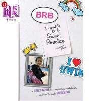 【中商海外直订】Brb, I Need to Go to Swim Practice: A Girl's Guide