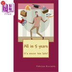 【中商海外直订】All in 5 years: it's never too late!