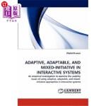 【中商海外直订】Adaptive, Adaptable, and Mixed-Initiative in Intera