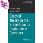 【中商海外直订】Spectral Theory on the S-Spectrum for Quaternionic