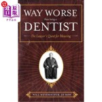 【中商海外直订】Way Worse Than Being a Dentist: The Lawyer's Quest