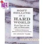 【中商海外直订】Soft Selling in a Hard World: Plain Talk on the Art